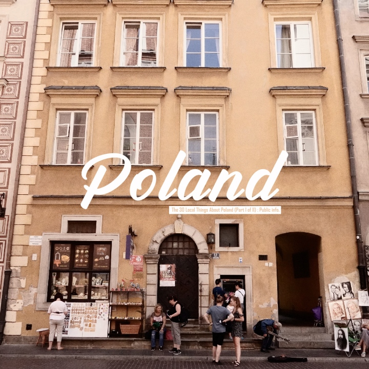 關於波蘭旅行的三十件小事情 (1/2):公開資訊 The 30 Local Things About Poland (Part I of II) : Public info.